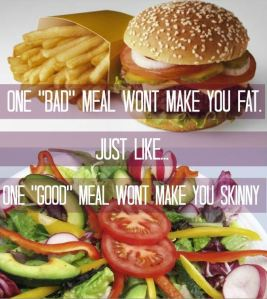 one bad meal wont make you fat