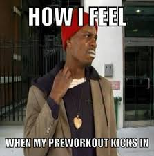preworkout kicks in